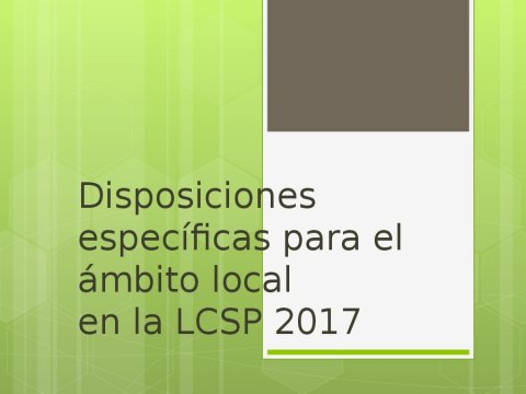 Disposicións específicas no ámbito local  - A nova Lei de contratos do sector público na Administración local